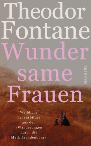 Theodor Fontane: Wundersame Frauen
