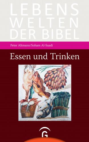 Peter Altmann, Soham Al-Suadi: Essen und Trinken