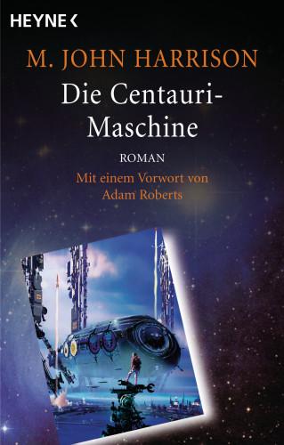 M. John Harrison: Die Centauri-Maschine