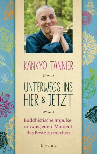 Kankyo Tannier: Unterwegs ins Hier & Jetzt