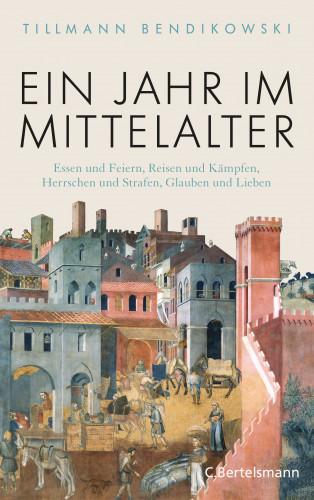 Tillmann Bendikowski: Ein Jahr im Mittelalter