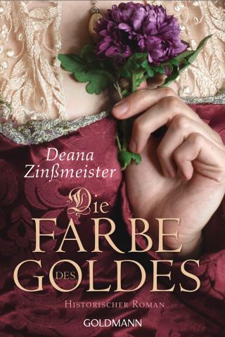 Deana Zinßmeister: Die Farbe des Goldes