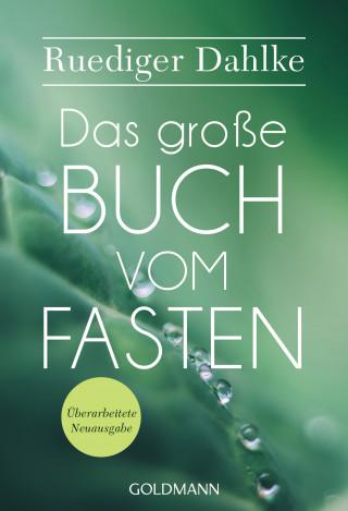 Ruediger Dahlke: Das große Buch vom Fasten