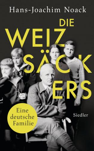 Hans-Joachim Noack: Die Weizsäckers. Eine deutsche Familie