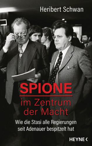Heribert Schwan: Spione im Zentrum der Macht