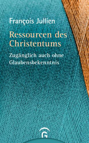 François Jullien: Ressourcen des Christentums