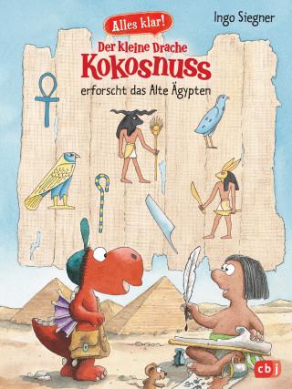 Ingo Siegner: Alles klar! Der kleine Drache Kokosnuss erforscht das Alte Ägypten