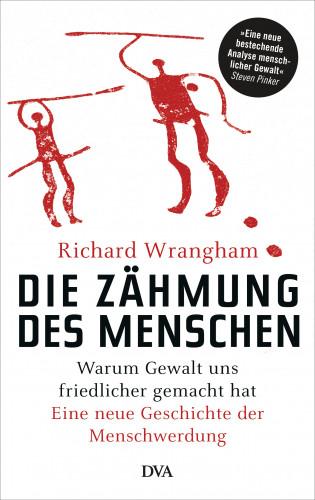 Richard Wrangham: Die Zähmung des Menschen