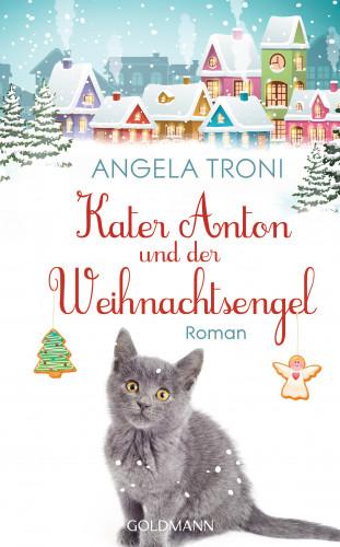 Angela Troni: Kater Anton und der Weihnachtsengel