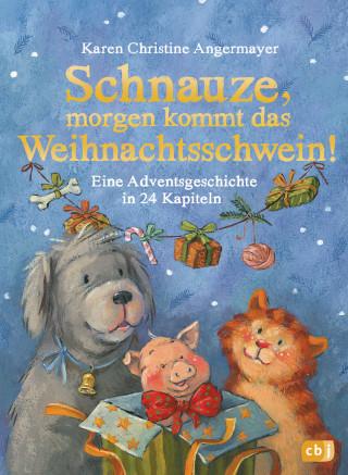 Karen Christine Angermayer: Schnauze, morgen kommt das Weihnachtsschwein!