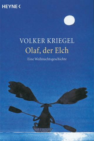 Volker Kriegel: Olaf, der Elch