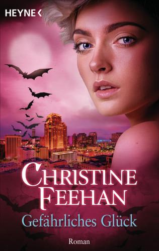 Christine Feehan: Gefährliches Glück