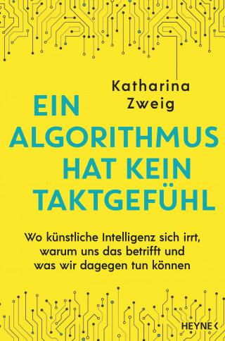 Katharina Zweig: Ein Algorithmus hat kein Taktgefühl