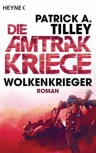 Patrick A. Tilley: Wolkenkrieger - Die Amtrak-Kriege 1