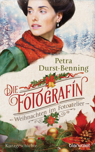 Petra Durst-Benning: Die Fotografin - Weihnachten im Fotoatelier