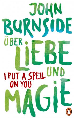 John Burnside: Über Liebe und Magie – I Put a Spell on You