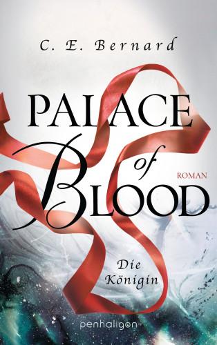 C. E. Bernard: Palace of Blood - Die Königin