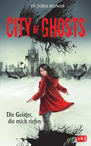 Victoria Schwab: City of Ghosts - Die Geister, die mich riefen