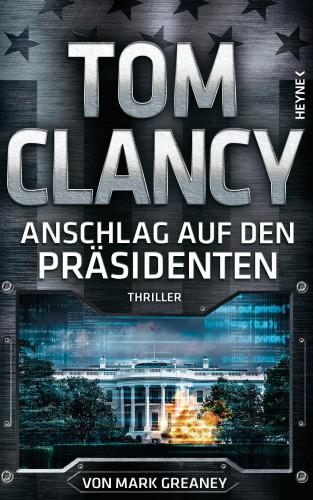 Tom Clancy, Mark Greaney: Anschlag auf den Präsidenten