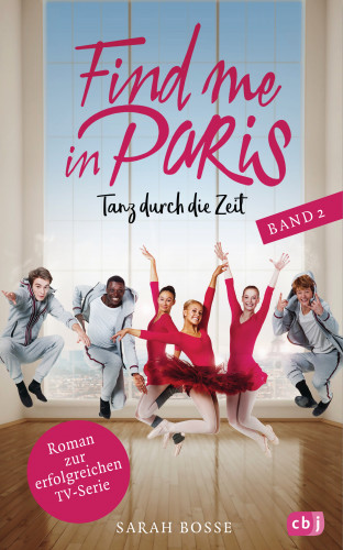 Sarah Bosse: Find me in Paris - Tanz durch die Zeit (Band 2)