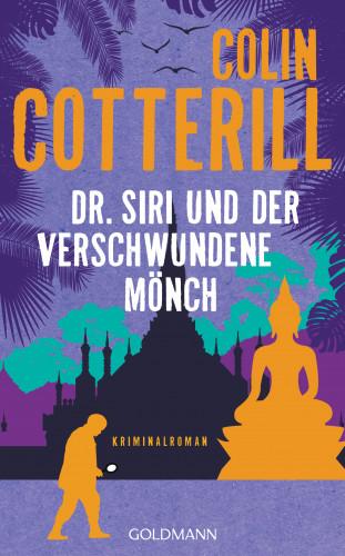 Colin Cotterill: Dr. Siri und der verschwundene Mönch