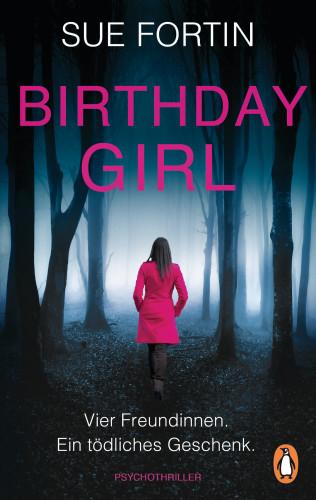 Sue Fortin: Birthday Girl - Vier Freundinnen. Ein tödliches Geschenk.