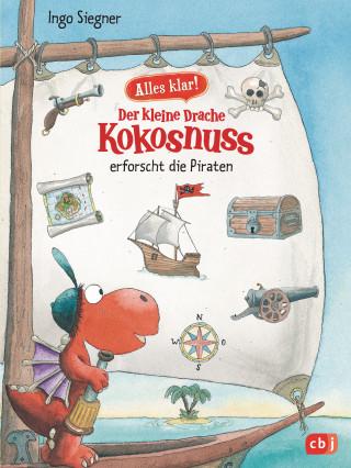 Ingo Siegner: Alles klar! Der kleine Drache Kokosnuss erforscht die Piraten