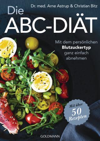 Dr. med. Arne Astrup, Christian Bitz: Die ABC-Diät