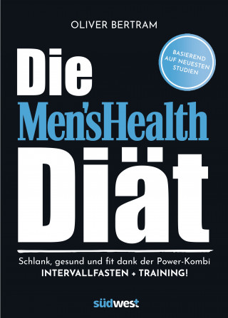 Oliver Bertram: Die Men's Health Diät