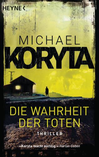 Michael Koryta: Die Wahrheit der Toten