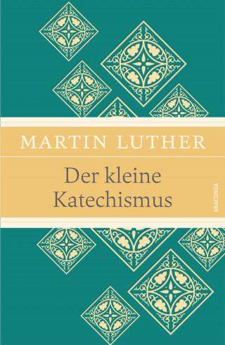 Martin Luther: Der kleine Katechismus (Leinen-Ausgabe mit Banderole)