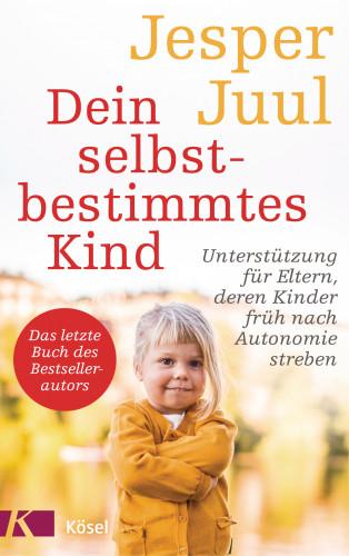 Jesper Juul: Dein selbstbestimmtes Kind