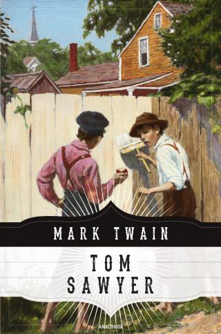 Mark Twain: Tom Sawyers Abenteuer (Anaconda Jugendbuchklassiker)