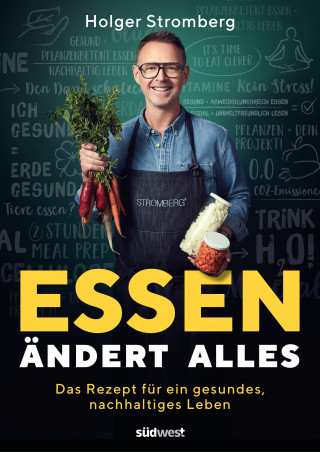 Holger Stromberg: Essen ändert alles