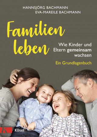 Hannsjörg Bachmann, Eva-Mareile Bachmann: Familien leben