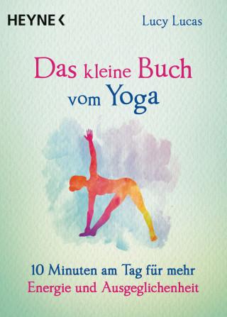 Lucy Lucas: Das kleine Buch vom Yoga
