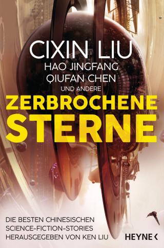 Cixin Liu, Hao Jingfang, Qiufan Chen: Zerbrochene Sterne