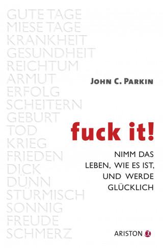 John C. Parkin: Fuck It