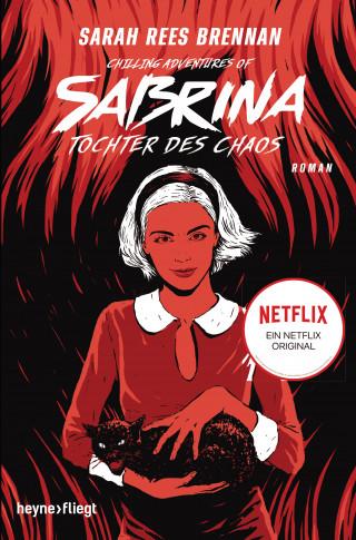 Sarah Rees Brennan: Chilling Adventures of Sabrina: Tochter des Chaos