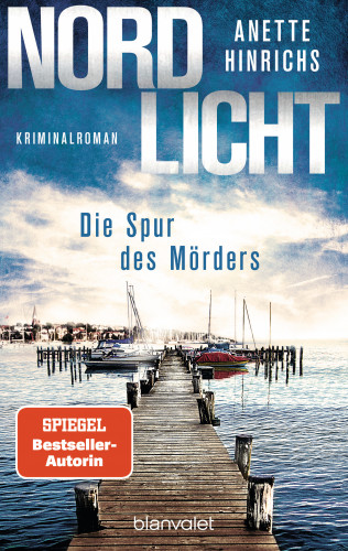 Anette Hinrichs: Nordlicht - Die Spur des Mörders