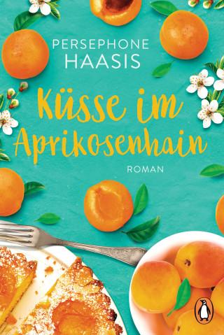 Persephone Haasis: Küsse im Aprikosenhain