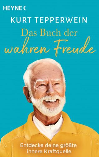 Kurt Tepperwein: Das Buch der wahren Freude