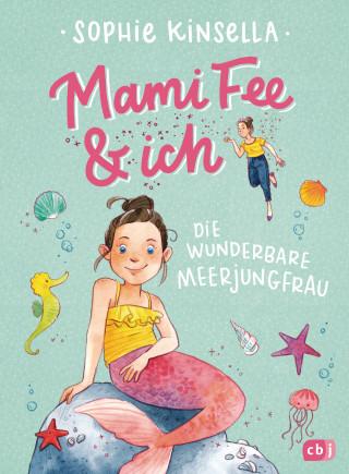 Sophie Kinsella: Mami Fee & ich - Die wunderbare Meerjungfrau