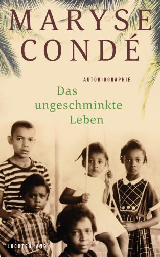 Maryse Condé: Das ungeschminkte Leben