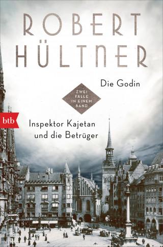 Robert Hültner: Die Godin - Inspektor Kajetan und die Betrüger