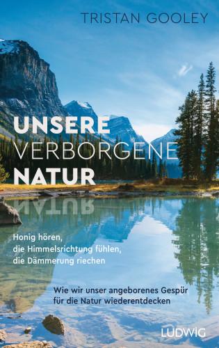Tristan Gooley: Unsere verborgene Natur