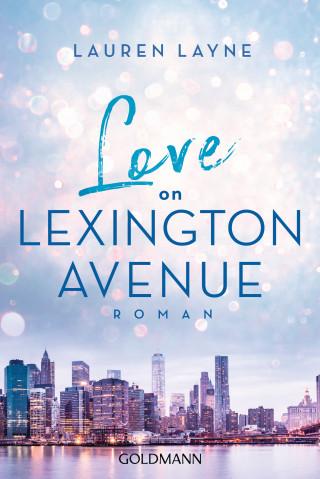 Lauren Layne: Love on Lexington Avenue