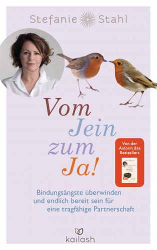 Stefanie Stahl: Vom Jein zum Ja!