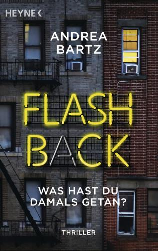 Andrea Bartz: Flashback – Was hast du damals getan?