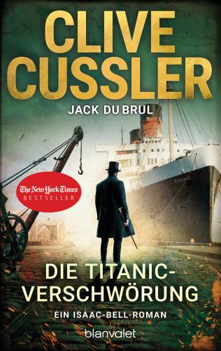 Clive Cussler, Jack DuBrul: Die Titanic-Verschwörung